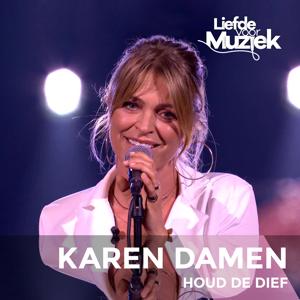 Karen Damen - Houd De Dief (Uit Liefde Voor Muziek)