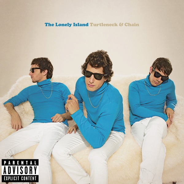 The Lonely Island - Turtleneck & Chain