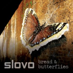Slovo - Bread & Butterflies