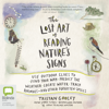 Tristan Gooley - The Lost Art of Reading Nature's Signs (Unabridged)  artwork