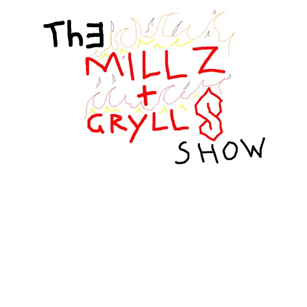 The Milz and Gryllz show