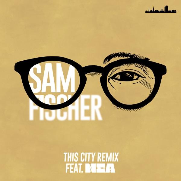 This City Remix (feat. Nea) - Single