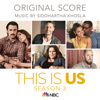 Siddhartha Khosla - This Is Us: Season 3 (Original Score)