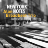 Alan Broadbent Trio - New York Notes (feat. Harvie S & Billy Mintz)