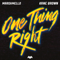 One Thing Right - Marshmello & Kane Brown lyrics