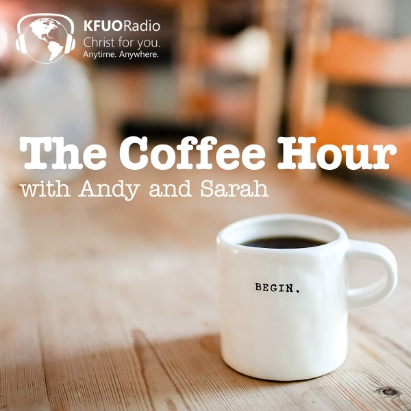 The Making of a Hymn --- 2019/04/15 – The Coffee Hour from KFUO
