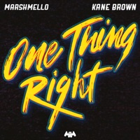 One Thing Right - MARSHMELLO - KANE BROWN