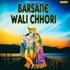Barsane Wali Chhori Single