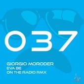Giorgio Moroder - On the Radio - Eva Be Remix