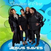 Daughters of Christ - Jesus Saves