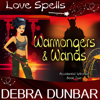 Debra Dunbar & Love Spells - Warmongers and Wands: Accidental Witches, Book 2 (Unabridged)  artwork