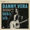 Danny Vera - Hold on to Let Go (The New Black & White - Home Recordings) kunstwerk