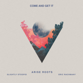 [Download] Come and Get It (feat. Slightly Stoopid & Eric Rachmany) MP3