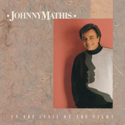 In the Still of the Night - Johnny Mathis