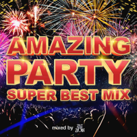 AMAIZING × PARTY -SUPER BEST MIX- mixed by DJ ZAIZON