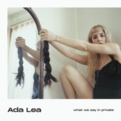 Ada Lea - what makes me sad