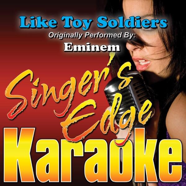Like Toy Soldiers (Originally Performed By Eminem) [Karaoke Version] - Single