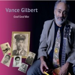 Vance Gilbert - Another Great Day Above Ground