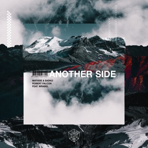 Matisse & Sadko & Robert Falcon - Another Side feat. Wrabel