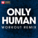 Only Human (Extended Workout Remix) - Power Music Workout