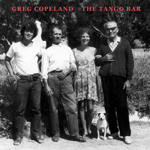 Greg Copeland - The Tango Bar