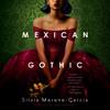 Silvia Moreno-Garcia - Mexican Gothic (Unabridged)  artwork