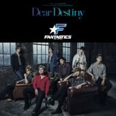 Dear Destiny - EP - FANTASTICS from EXILE TRIBE Cover Art