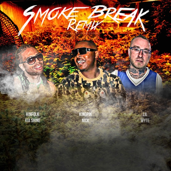 Smoke Break (Remix) [feat. Lil Wyte & Kinfolk kia shine] - Single