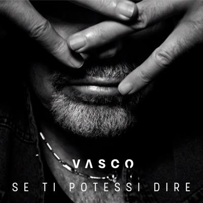 Se ti potessi dire - Single - Vasco Rossi