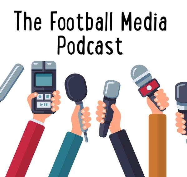 The Football Media Podcast