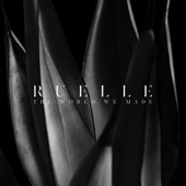 The World We Made - Ruelle