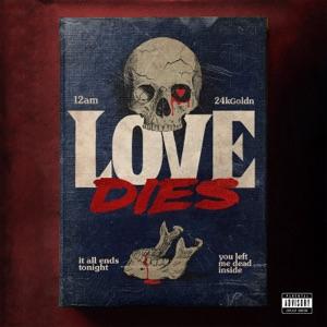 12AM - Love Dies feat. 24kgoldn