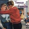 Teenage Favorites