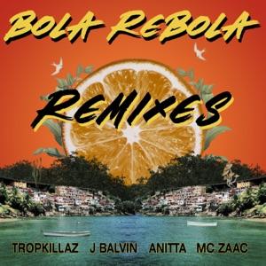 Tropkillaz ft  J Balvin & Anitta & Mc Zaac - Bola Rebola [UMG]