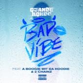 Quando Rondo - Bad Vibe (feat. A Boogie Wit da Hoodie & 2 Chainz)