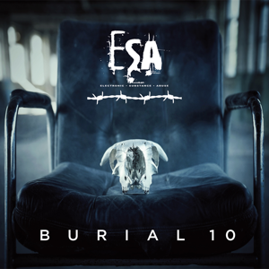 ESA (Electronic Substance Abuse) - Burial 10