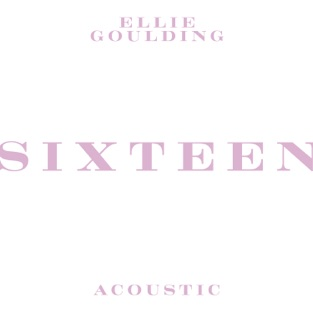 Ellie Goulding – Sixteen (Acoustic) – Single [iTunes Plus AAC M4A]