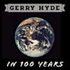 Gerry Hyde - In 100 Years artwork