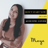 Maya - Don't Start Now