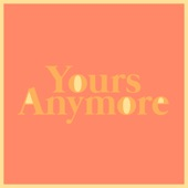 Erin & The Wildfire - Yours Anymore