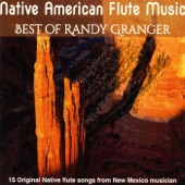 Native American Flute Music: Best of Randy Granger