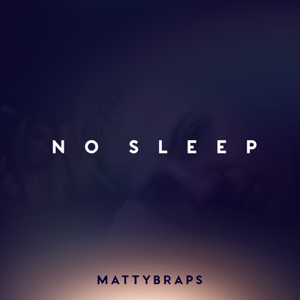 MattyBRaps - No Sleep