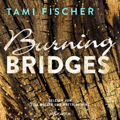 Burning Bridges - Fletcher University 1 (Ungekürzt)
