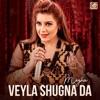 Veyla Shugna Da Single