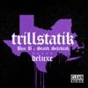 TrillStatik Deluxe Version