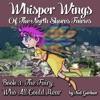 Whisper Wings of the North Shores Fairies: Book 3: The Fairy Who All Could Hear (Unabridged)