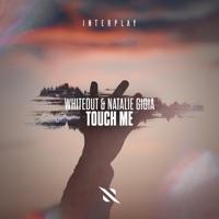 Touch Me - WHITEOUT - NATALIE GIOIA