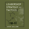 Jocko Willink - Leadership Strategy and Tactics  artwork