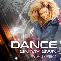 Amy Jones - Dance on My Own (feat. Wrld cls)
