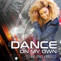 Amy Jones - Dance on My Own (feat. Wrld cls)